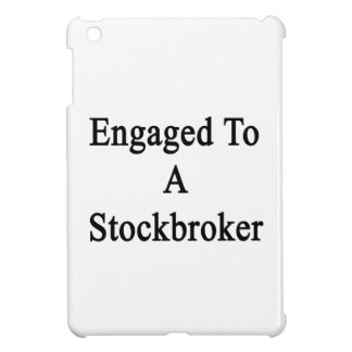 Engaged To A Stockbroker iPad Mini Covers