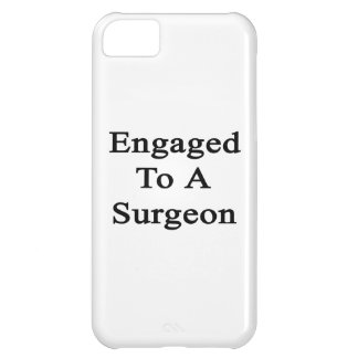 Engaged To A Surgeon Cover For iPhone 5C