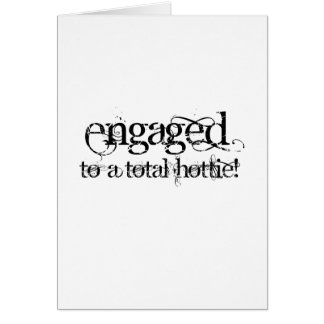 Engaged To A Total Hottie - Classy Grunge B&W Card