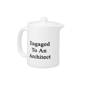 Engaged To An Architect Teapot