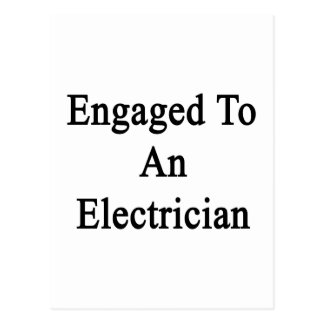 Engaged To An Electrician Postcard