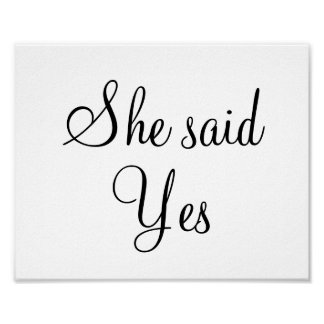 """Engagement wedding photo prop sign """"She said Yes"""" Poster"""