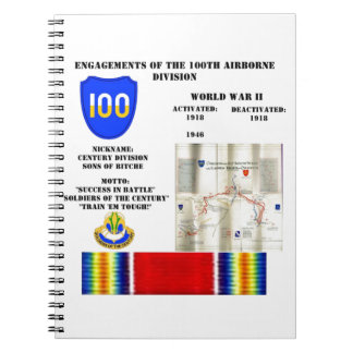 Engagements of  the 100th Airborne Division Spiral Notebook
