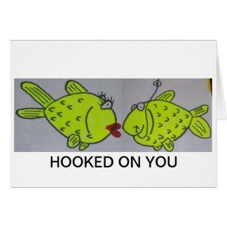 Enganchado en usted tarjeta de felicitación