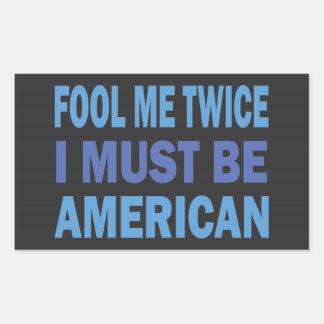 Engáñeme dos veces Debo ser americano Rectangular Pegatina