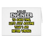 Engineer...Assume I Am Never Wrong Greeting Card
