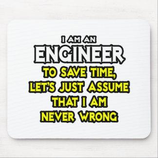 Engineer Assume I Am Never Wrong Mousepad