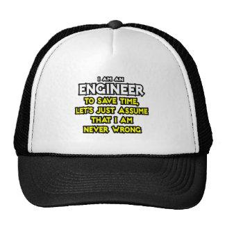Engineer...Assume I Am Never Wrong Trucker Hat