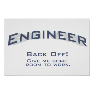 Engineer - BACK OFF Give me some room to work Posters
