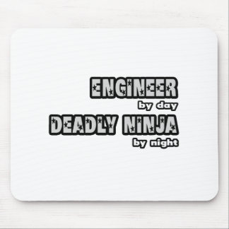 Engineer By Day...Deadly Ninja By Night Mousepads