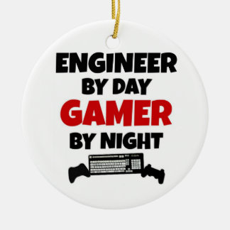 Engineer by Day Gamer by Night Ceramic Ornament