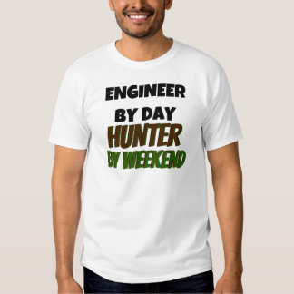Engineer by Day Hunter by Weekend Tshirt