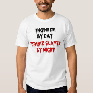 Engineer by Day Zombie Slayer by Night Tee Shirt