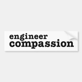 Engineer Compassion Car Bumper Sticker