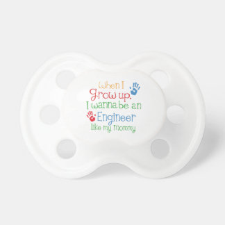 Engineer (Future) Like My Mommy Pacifier