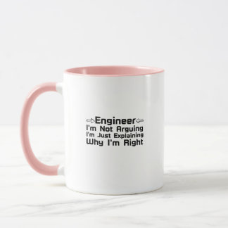 Engineer I'm Not Arguing Mug