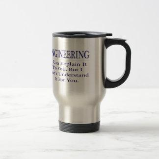Engineer Joke .. Explain Not Understand 15 Oz Stainless Steel Travel Mug
