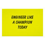 Engineer Like A Champion Today Posters