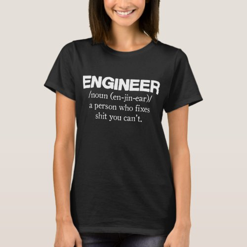 Engineer Mens Funny Gift For Dad Him Engineer T_Sh T_Shirt