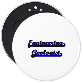 Engineering Geologist Classic Job Design 6 Inch Round Button