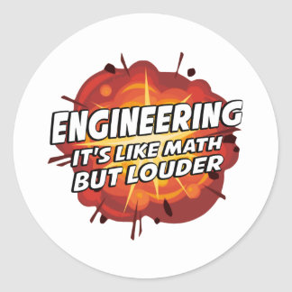 Engineering - It's Like Math But Louder Classic Round Sticker