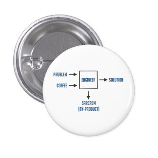Engineering Sarcasm By-product 1 Inch Round Button