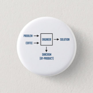 Engineering Sarcasm By-product Pinback Button