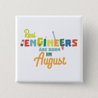 Engineers are born in August Z479b Button