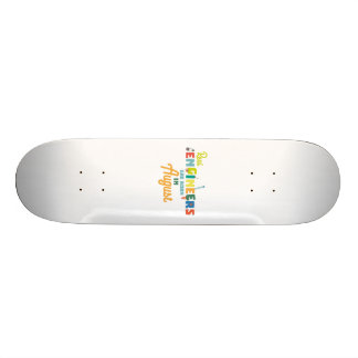 Engineers are born in August Z479b Skateboard Deck