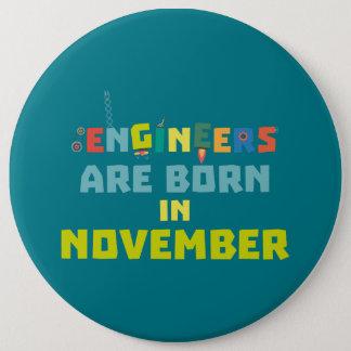 Engineers are born in November Za7ra Pinback Button