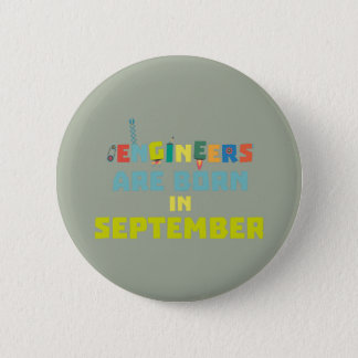 Engineers are born in September Z0ow6 Button