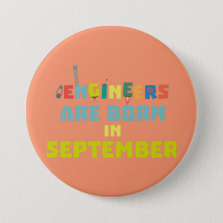 Engineers are born in September Z0ow6 Pinback Button