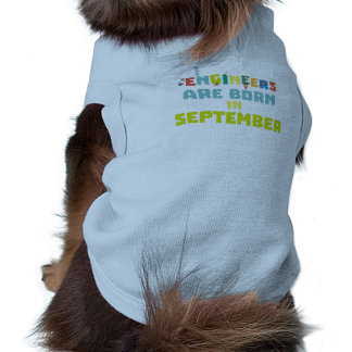 Engineers are born in September Z0ow6 Shirt