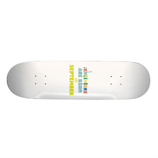 Engineers are born in September Z0ow6 Skateboard Deck