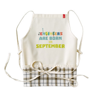 Engineers are born in September Z0ow6 Zazzle HEART Apron