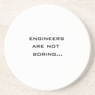 Engineers are not boring beverage coaster