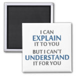 Engineer's Motto Can't Understand It For You 2 Inch Square Magnet