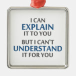 Engineer's Motto Can't Understand It For You Square Metal Christmas Ornament