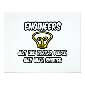 Engineers...Regular People, Only Smarter Personalized Invitation