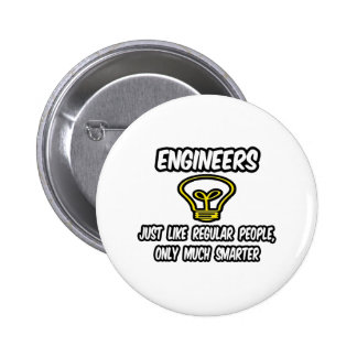 Engineers...Regular People, Only Smarter Pinback Button