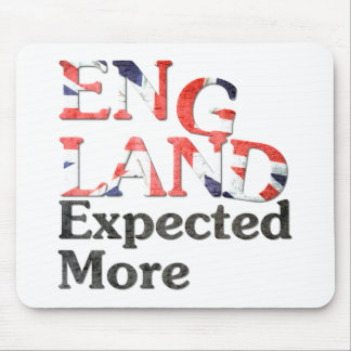 England Expected More Mouse Pad
