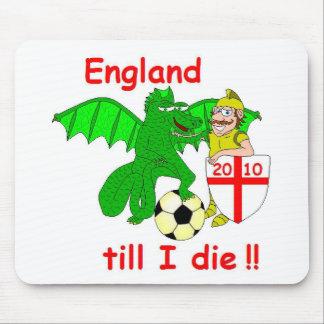 England till I die !! Mousepad