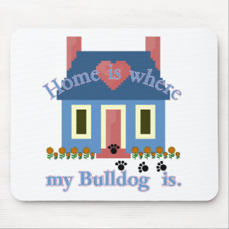 English Bulldog Home Is Mouse Pad