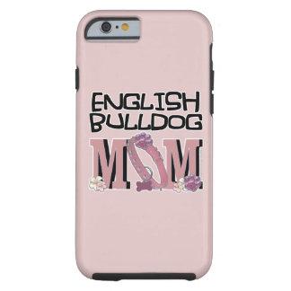 English Bulldog MOM Tough iPhone 6 Case