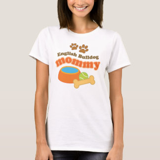 English Bulldog Mommy Dog Breed Gift T-Shirt
