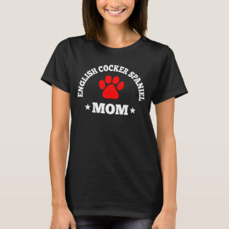 English Cocker Spaniel Mom T-Shirt