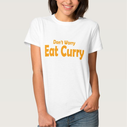 """English """"Don't Worry, Eat Curry"""" Shirt"""