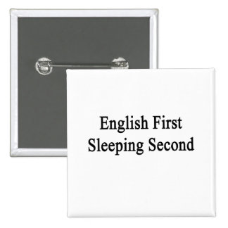 English First Sleeping Second Pinback Buttons