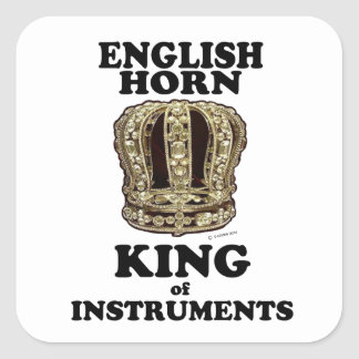 English Horn King of Instruments Square Sticker