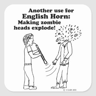 English Horn Makes Zombies Explode Square Sticker